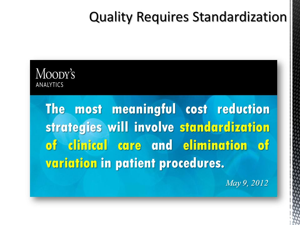 Quality Requires Standardization