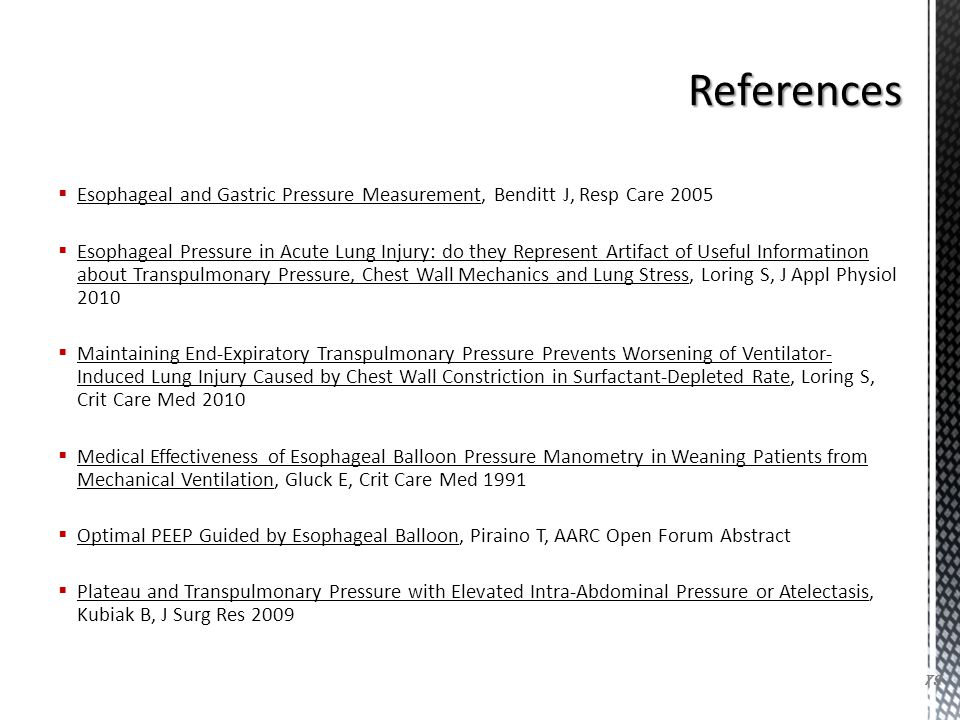 References Esophageal and Gastric Pressure Measurement, Benditt J, Resp Care 2005.
