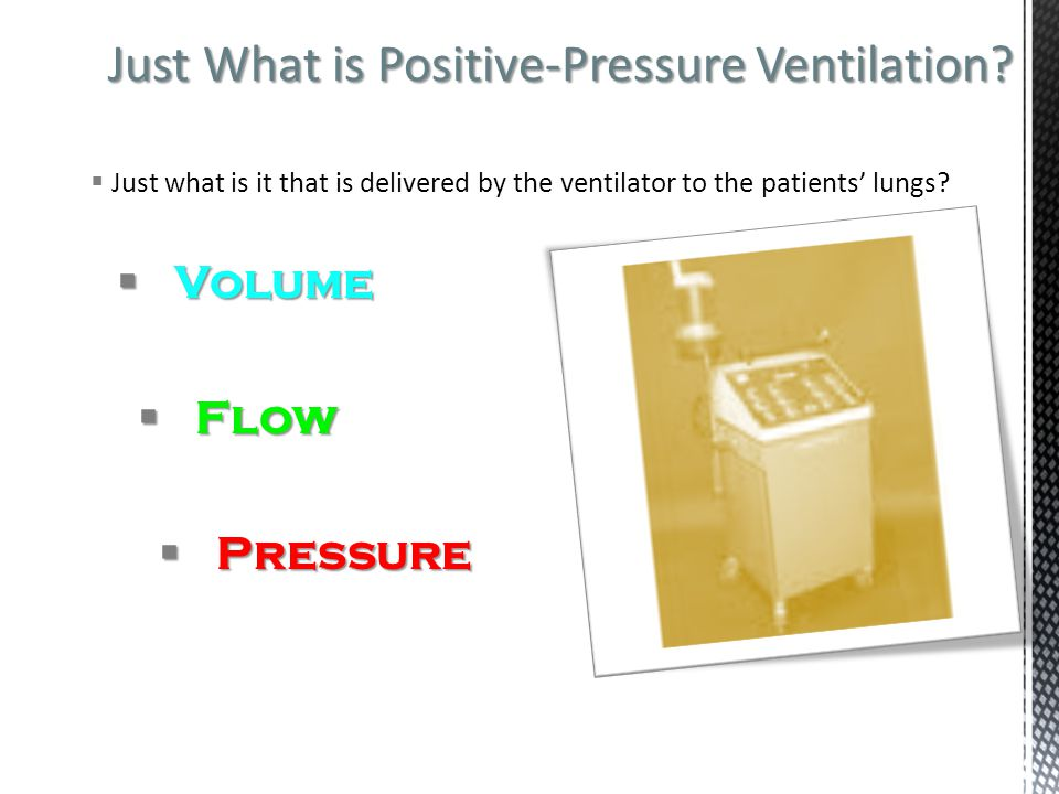 Just What is Positive-Pressure Ventilation