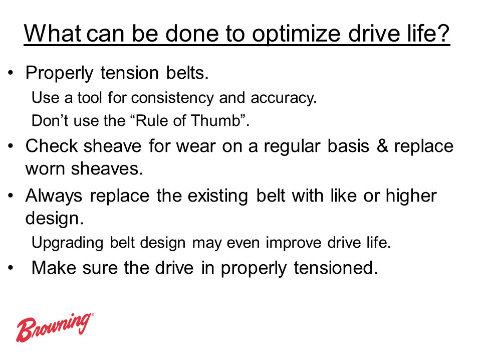 What can be done to optimize drive life