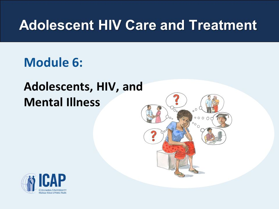 Module 6: Adolescents, HIV, and Mental Illness