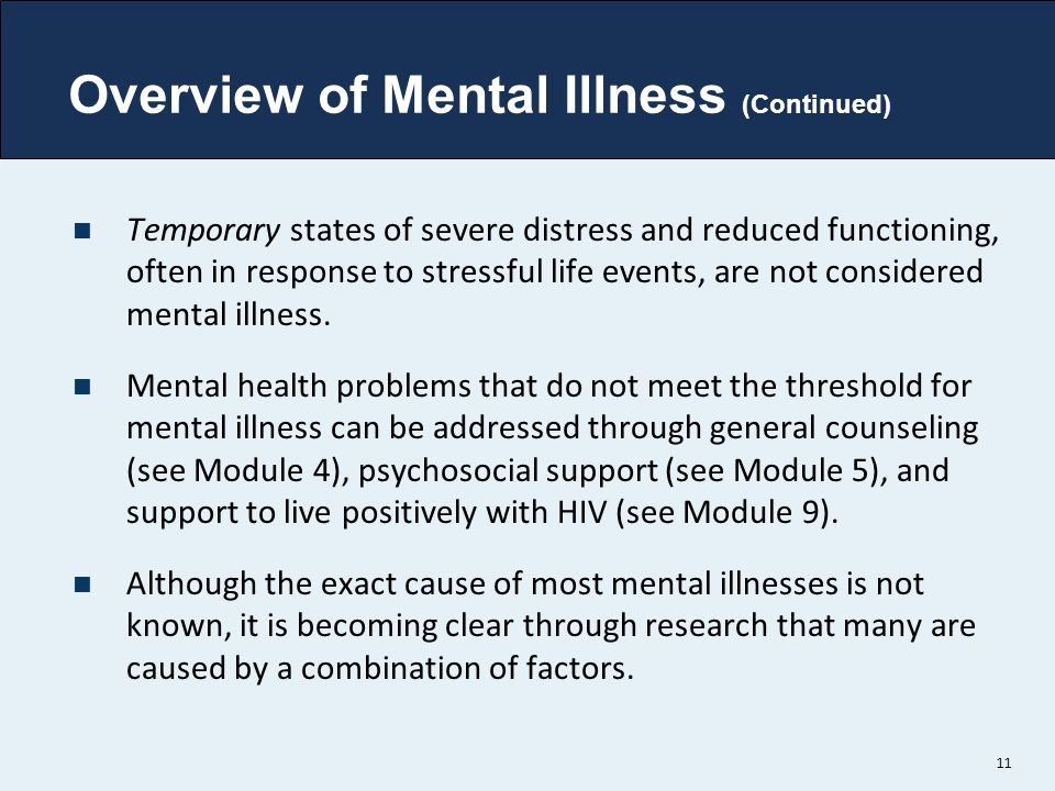 Overview of Mental Illness (Continued)