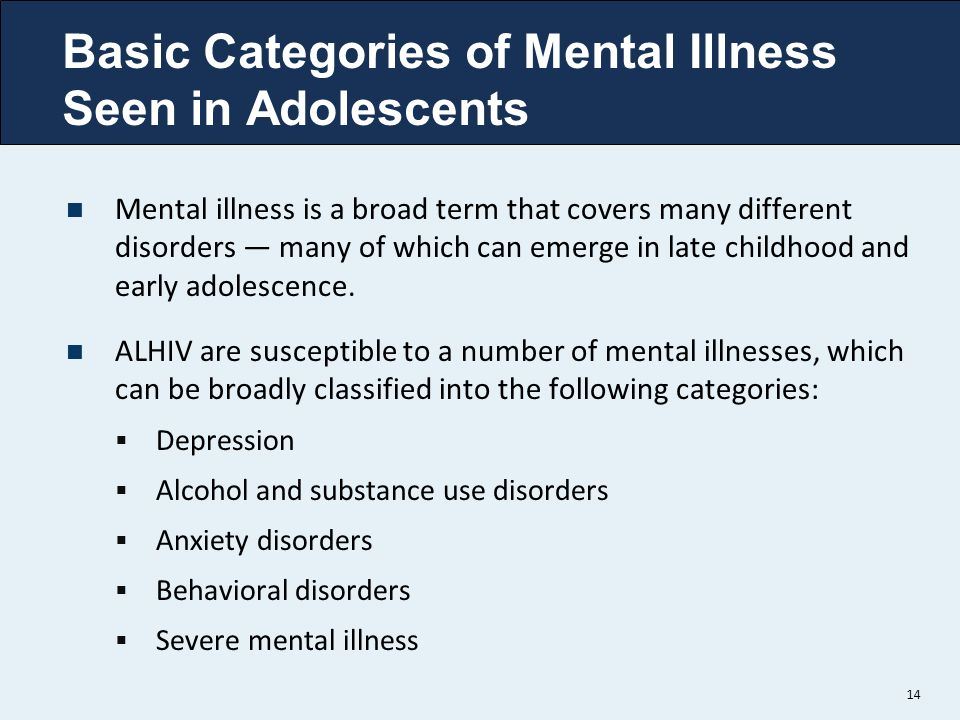 Basic Categories of Mental Illness Seen in Adolescents