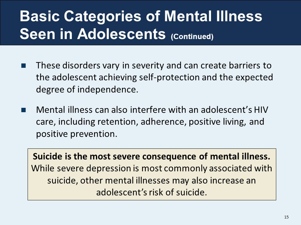 Basic Categories of Mental Illness Seen in Adolescents (Continued)