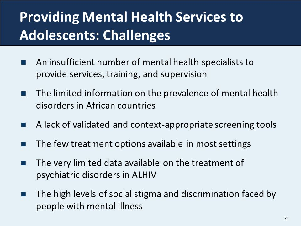 Providing Mental Health Services to Adolescents: Challenges