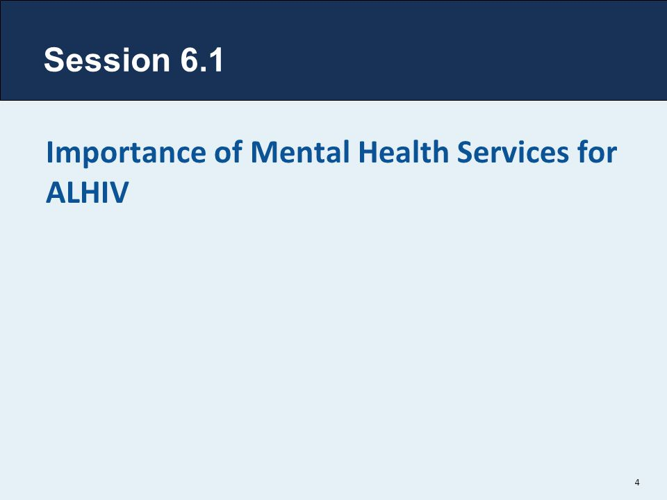 Session 6.1 Importance of Mental Health Services for ALHIV