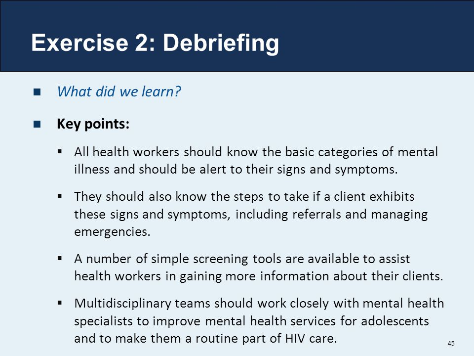 Exercise 2: Debriefing What did we learn Key points: