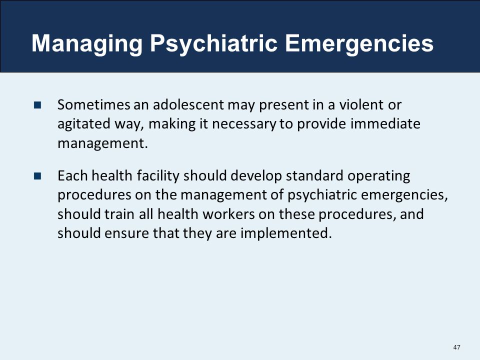 Managing Psychiatric Emergencies