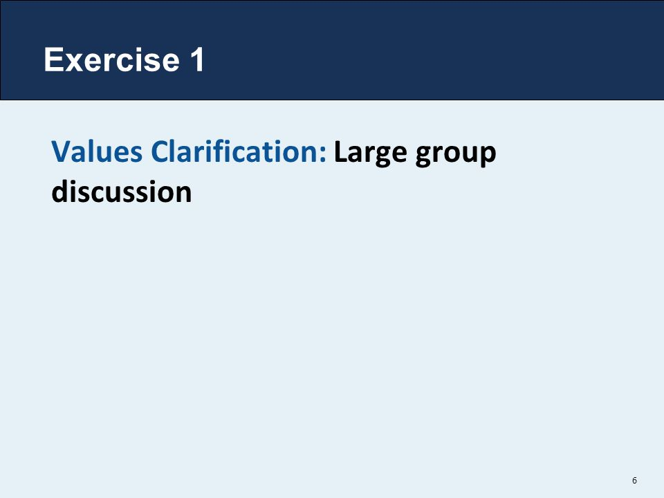 Values Clarification: Large group discussion