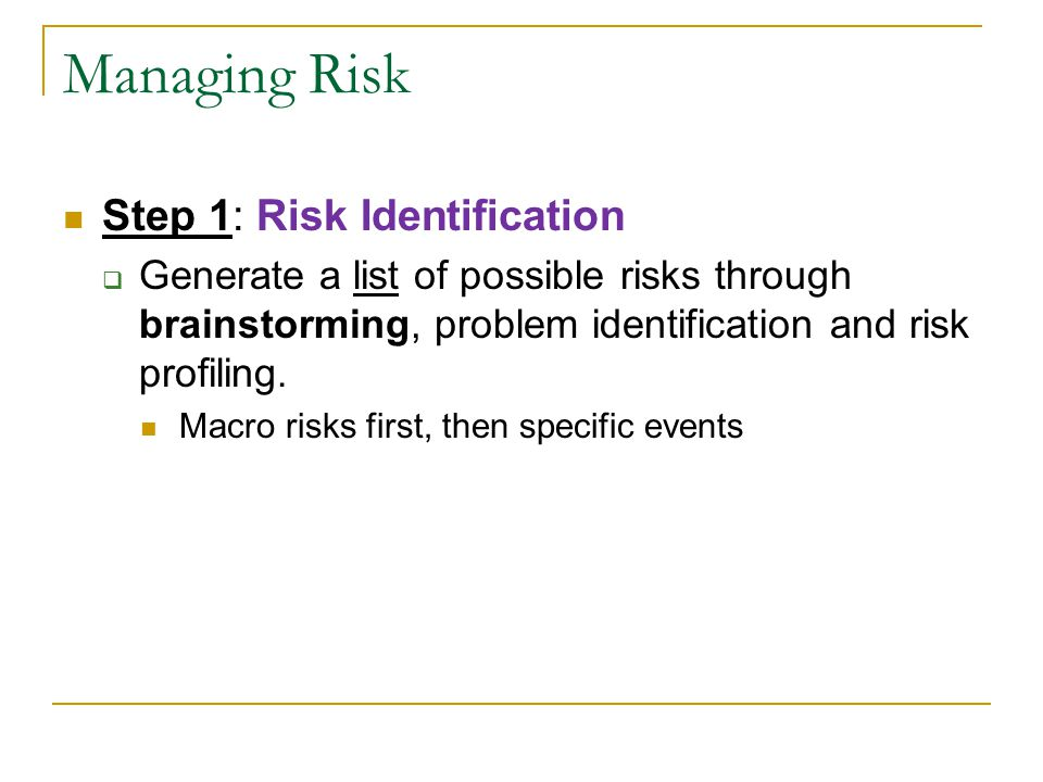 Managing Risk Step 1: Risk Identification