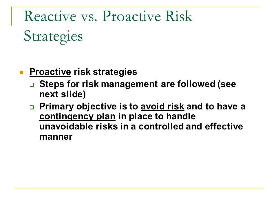 Reactive vs. Proactive Risk Strategies