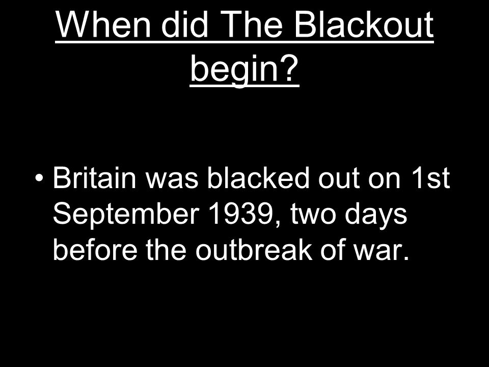 When did The Blackout begin
