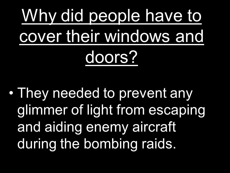 Why did people have to cover their windows and doors