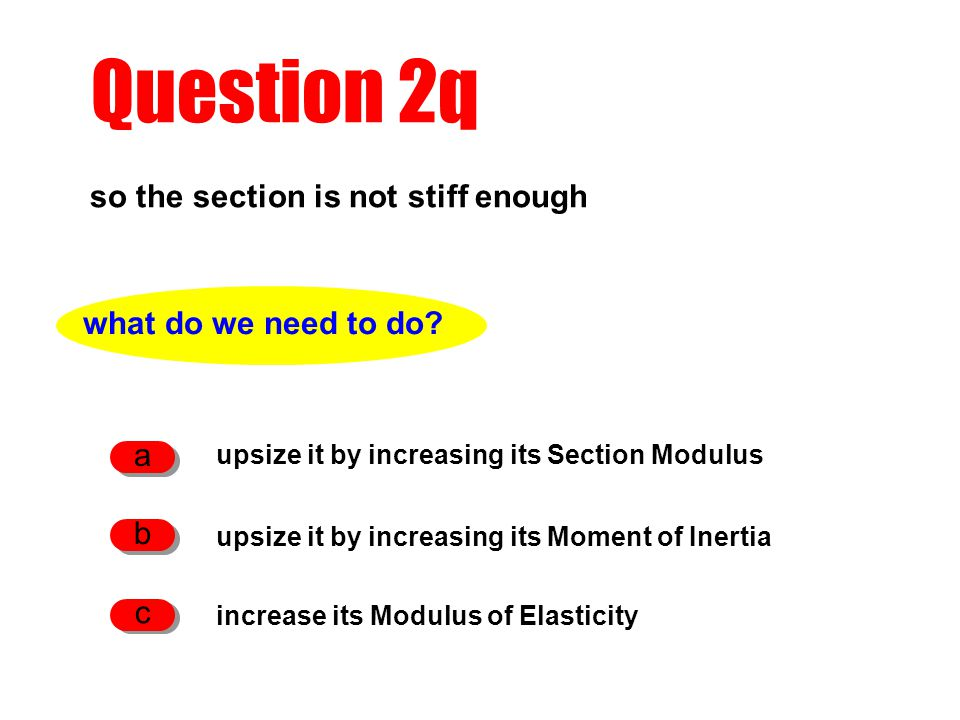 Question 2q so the section is not stiff enough what do we need to do