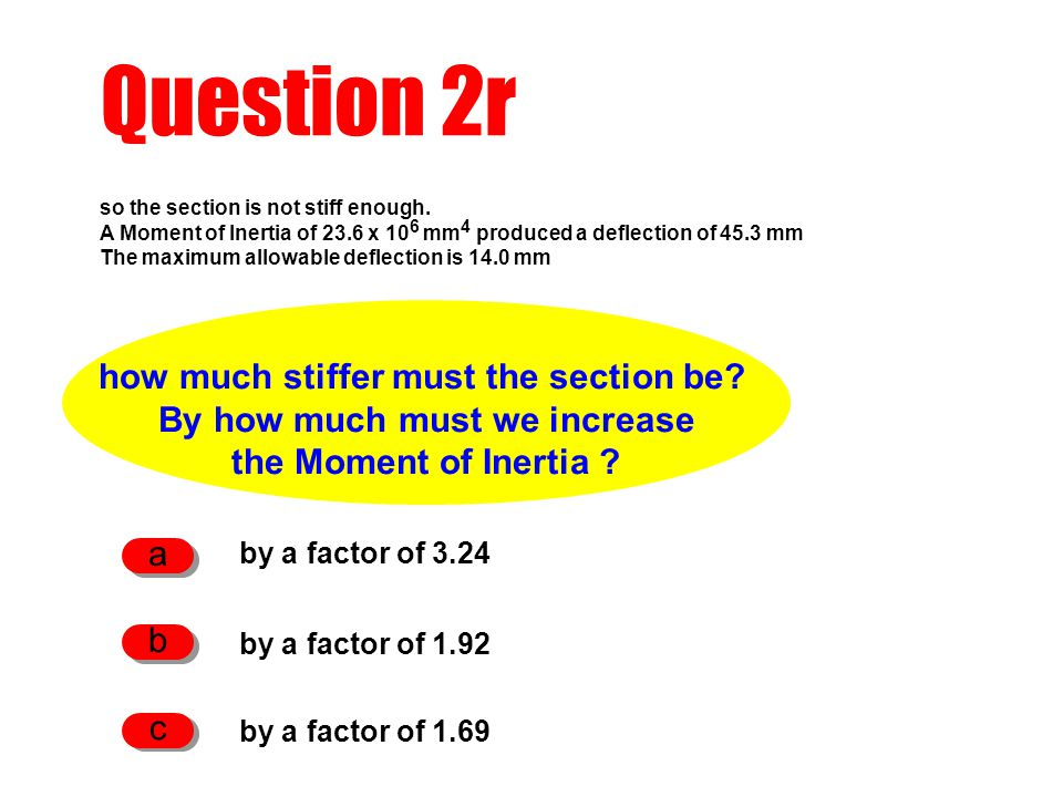how much stiffer must the section be By how much must we increase