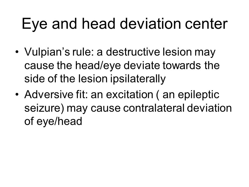 Eye and head deviation center