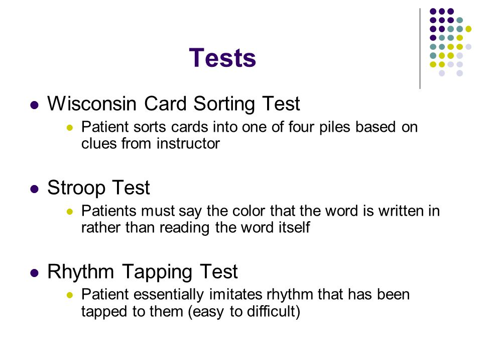 Tests Wisconsin Card Sorting Test Stroop Test Rhythm Tapping Test