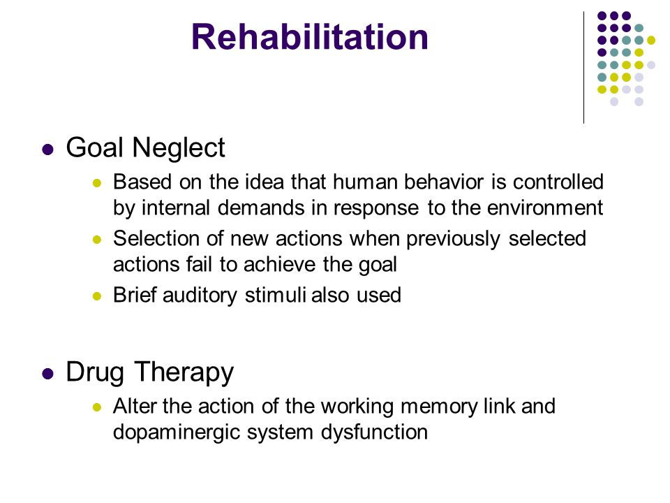 Rehabilitation Goal Neglect Drug Therapy