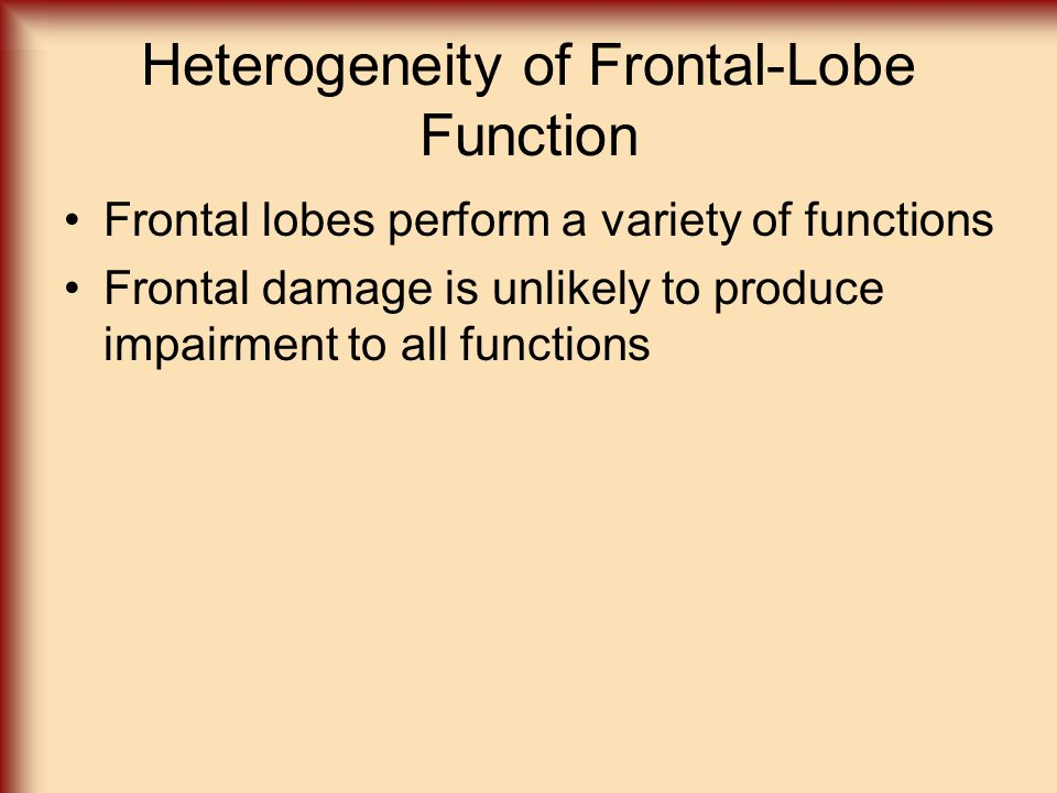 Heterogeneity of Frontal-Lobe Function