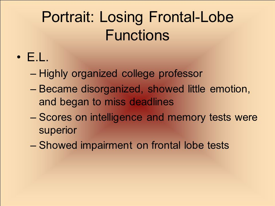 Portrait: Losing Frontal-Lobe Functions