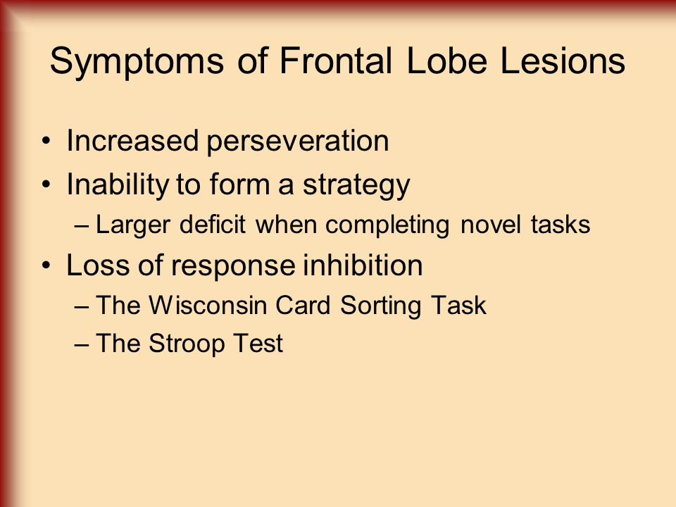 Symptoms of Frontal Lobe Lesions