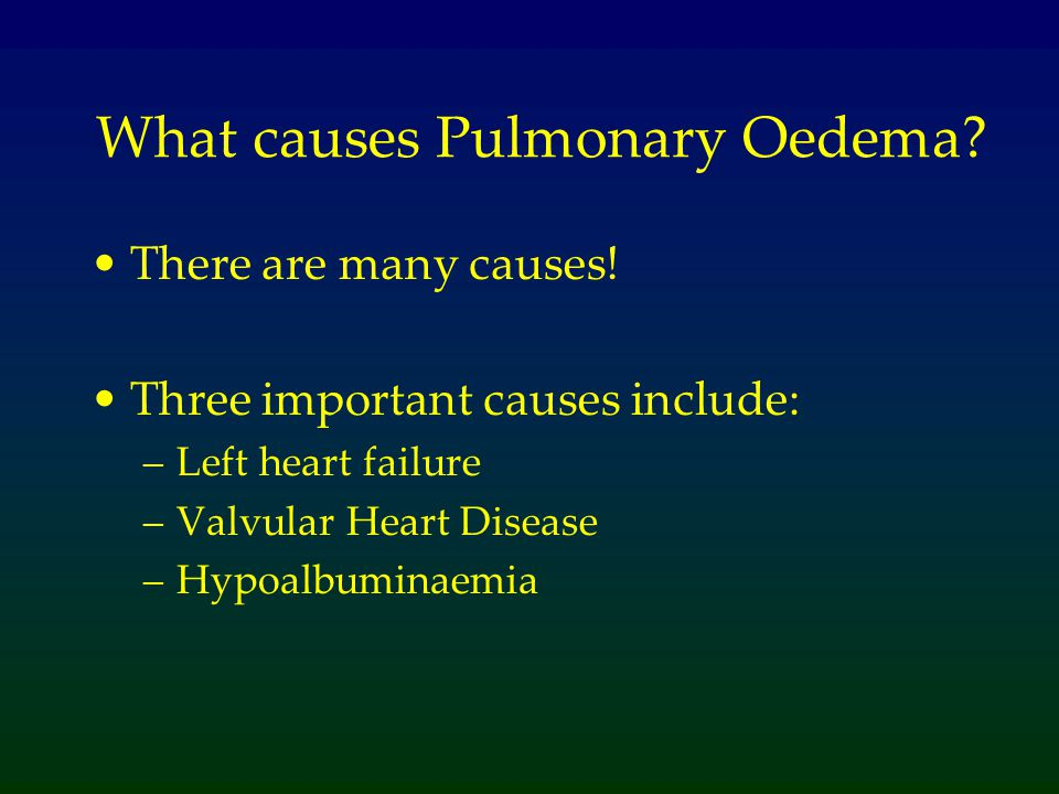 What causes Pulmonary Oedema