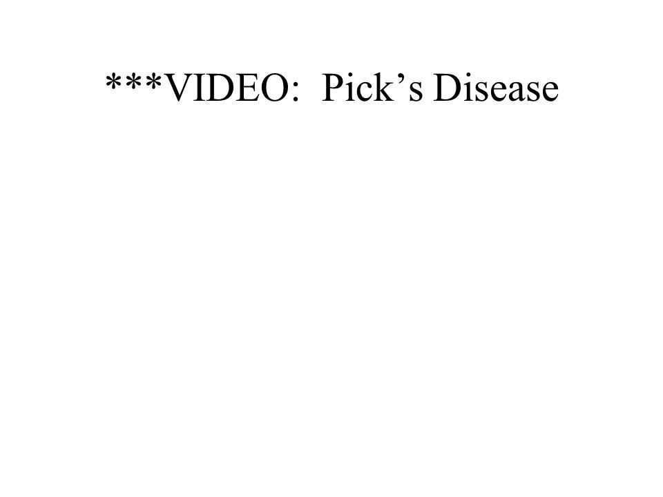 ***VIDEO: Pick's Disease