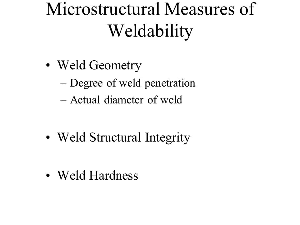 Microstructural Measures of Weldability
