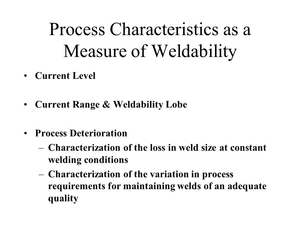 Process Characteristics as a Measure of Weldability