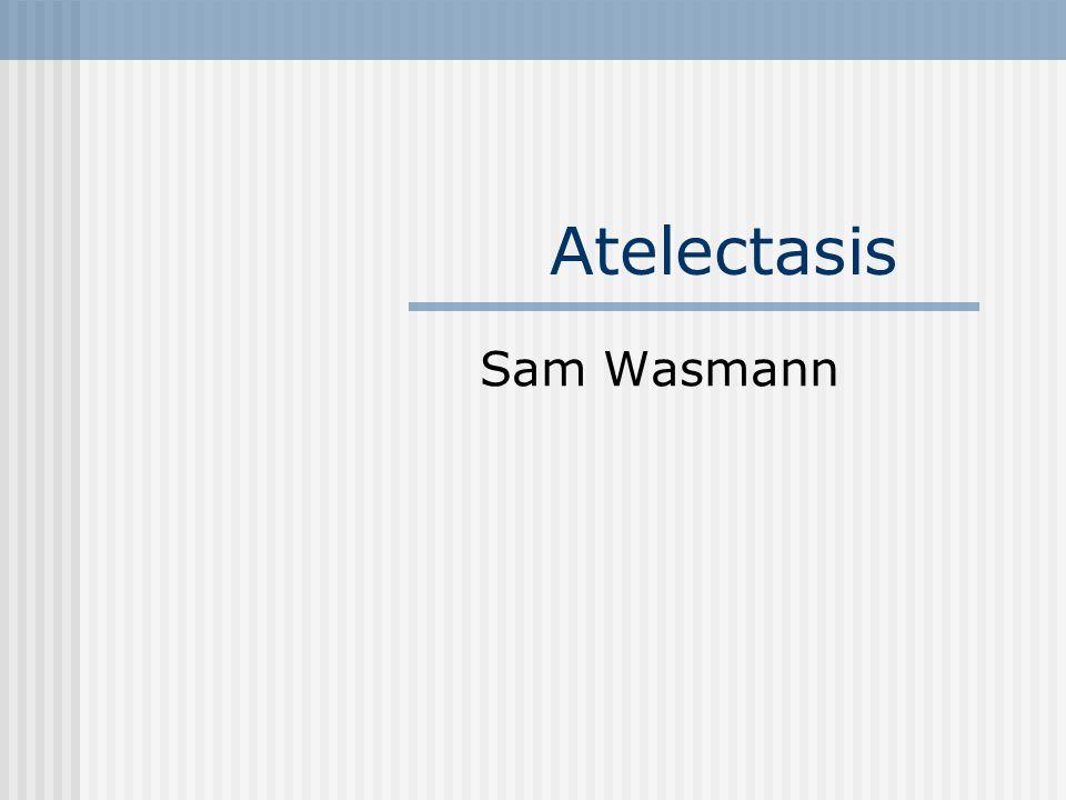 Atelectasis Sam Wasmann