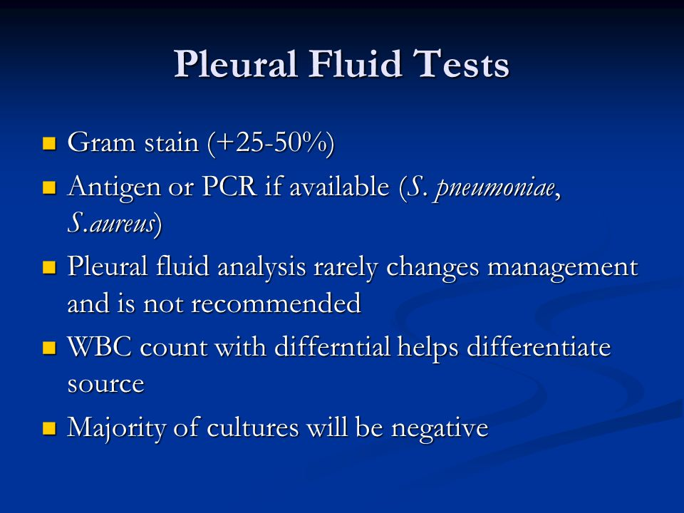 Pleural Fluid Tests Gram stain (+25-50%)