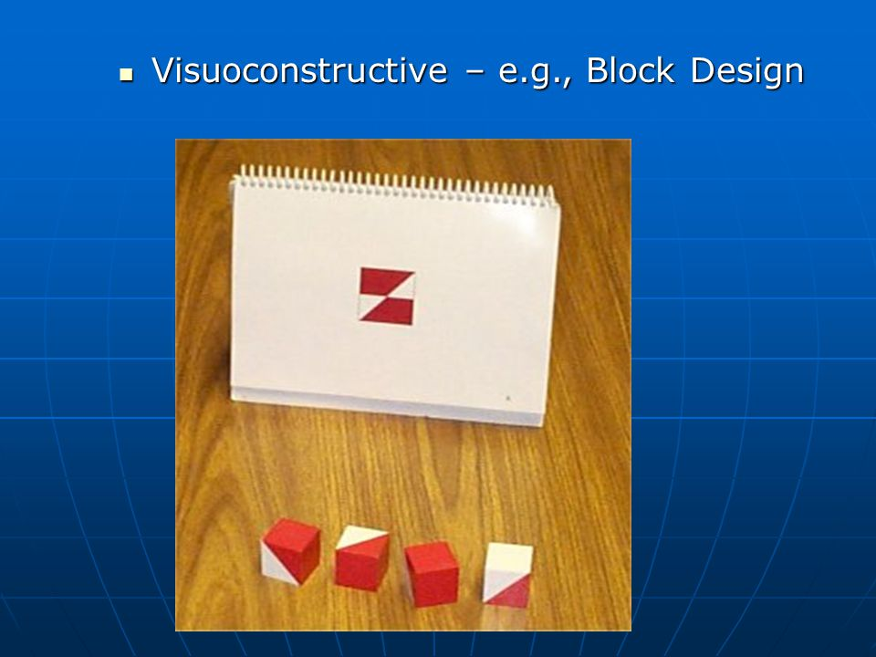 Visuoconstructive – e.g., Block Design