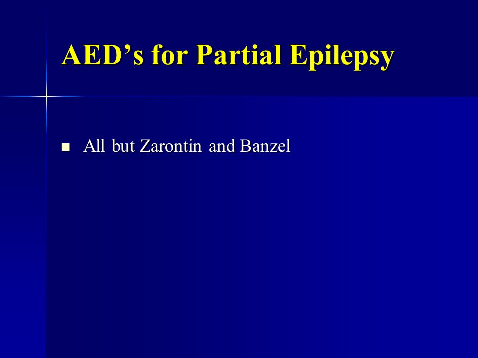 AED's for Partial Epilepsy