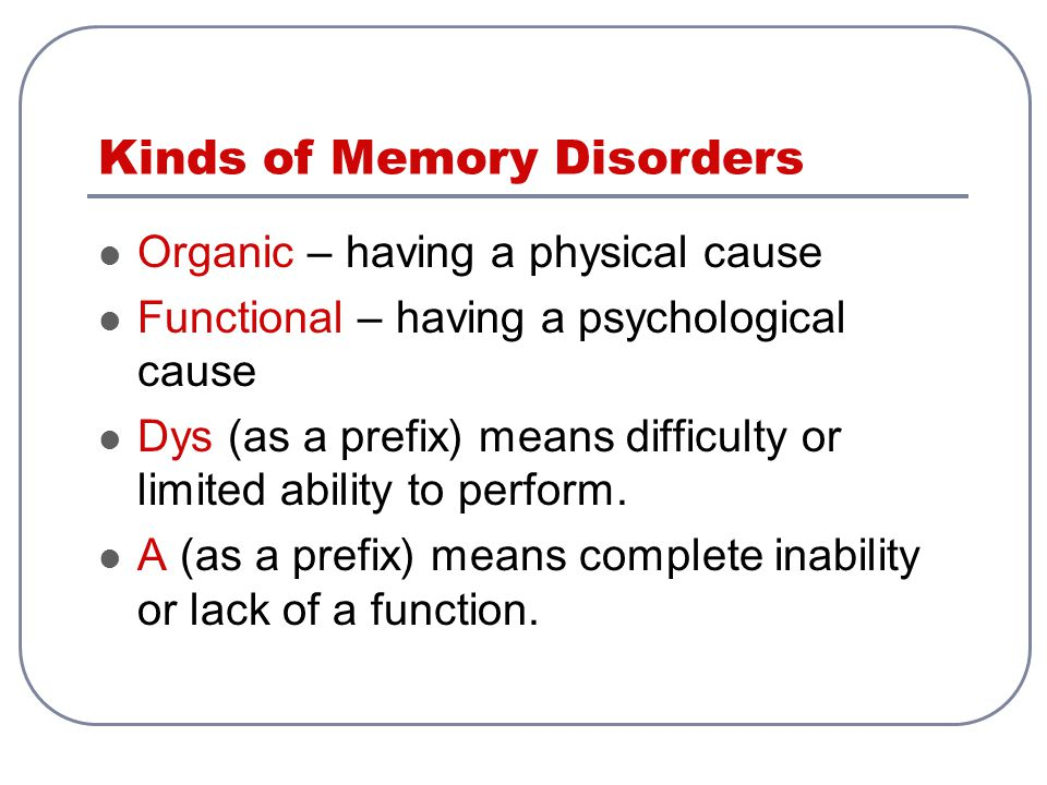 Kinds of Memory Disorders