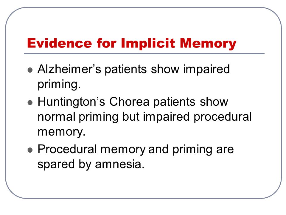 Evidence for Implicit Memory