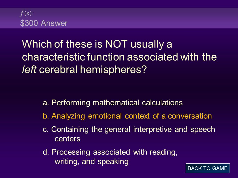 f (x): $300 Answer Which of these is NOT usually a characteristic function associated with the left cerebral hemispheres