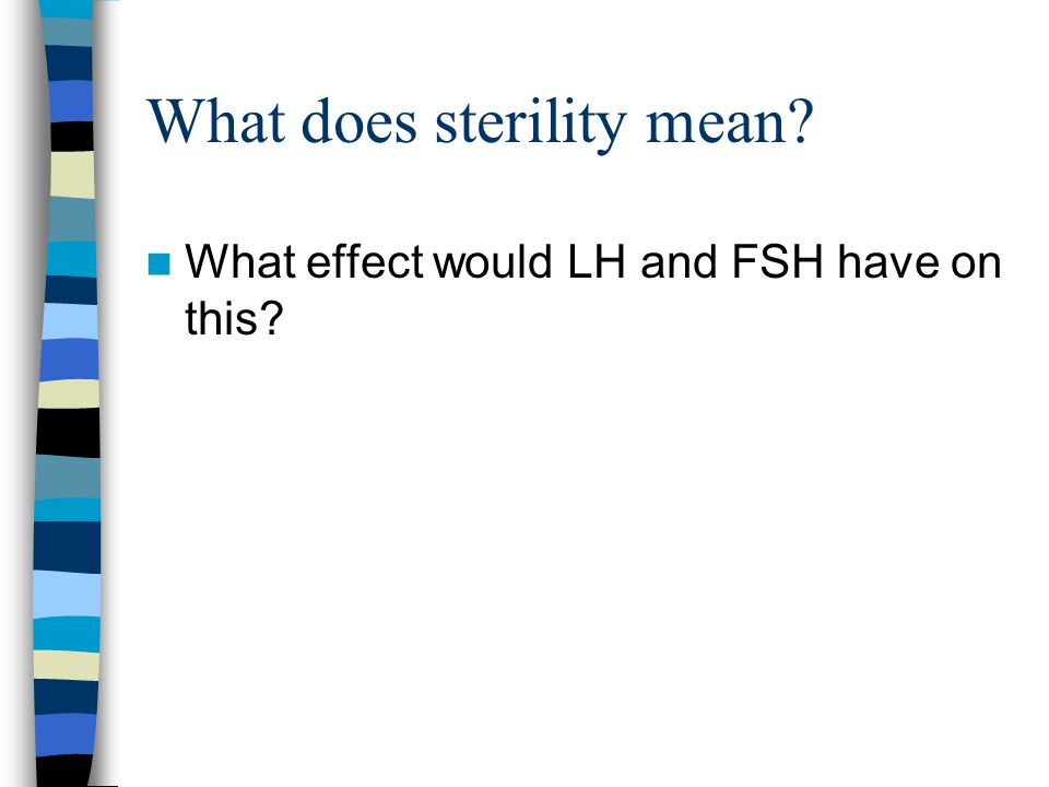What does sterility mean