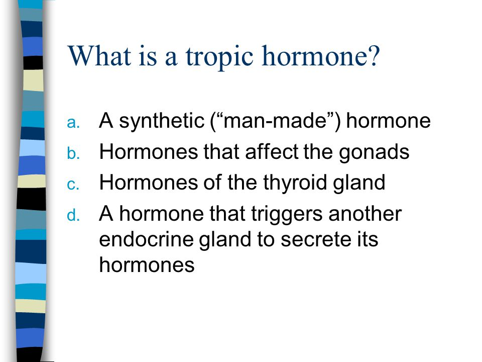 What is a tropic hormone