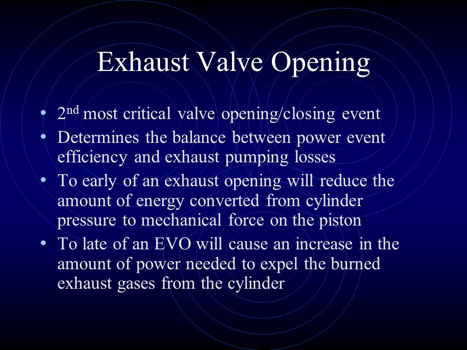 Exhaust Valve Opening 2nd most critical valve opening/closing event