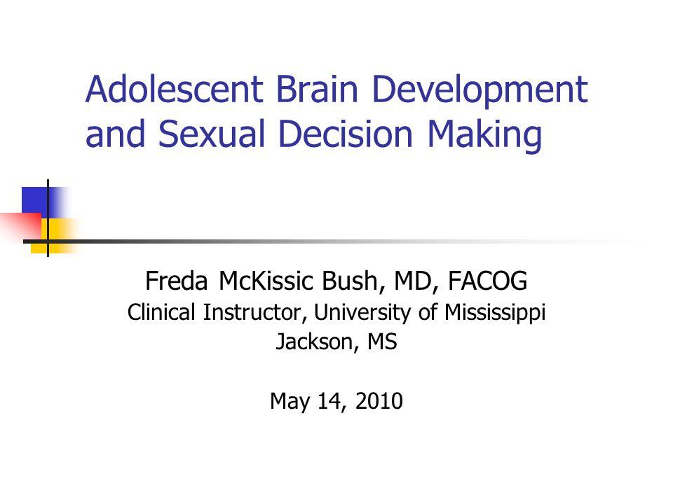 Adolescent Brain Development and Sexual Decision Making