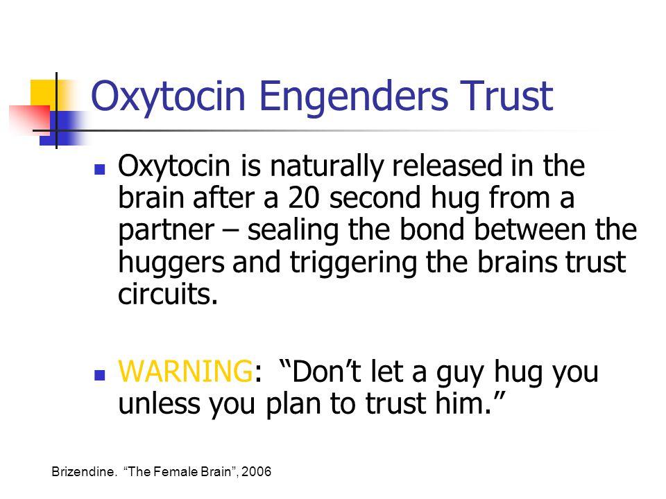 Oxytocin Engenders Trust
