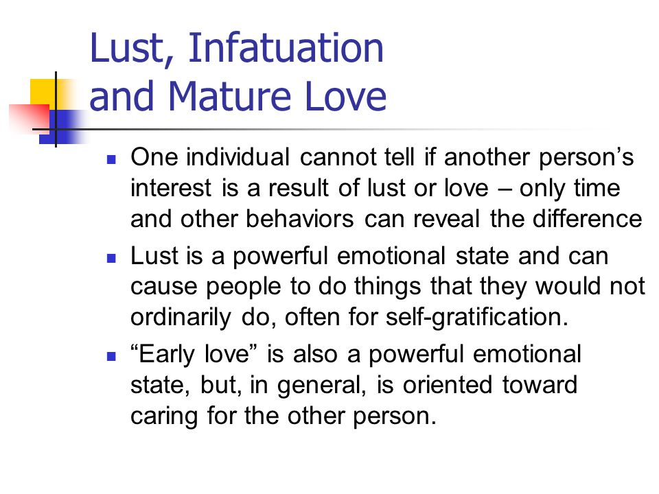 Lust, Infatuation and Mature Love