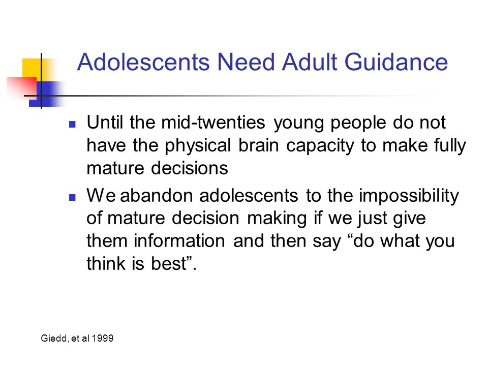 Adolescents Need Adult Guidance