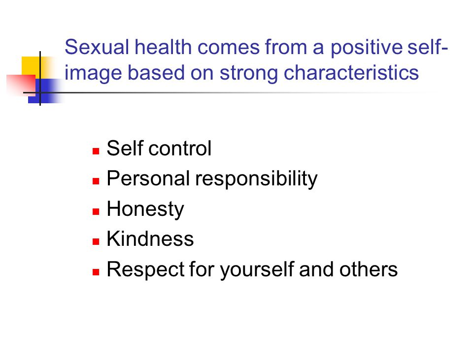 Sexual health comes from a positive self-image based on strong characteristics