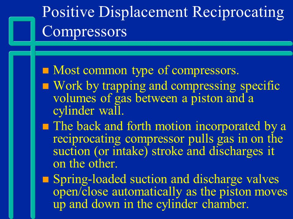 Positive Displacement Reciprocating Compressors