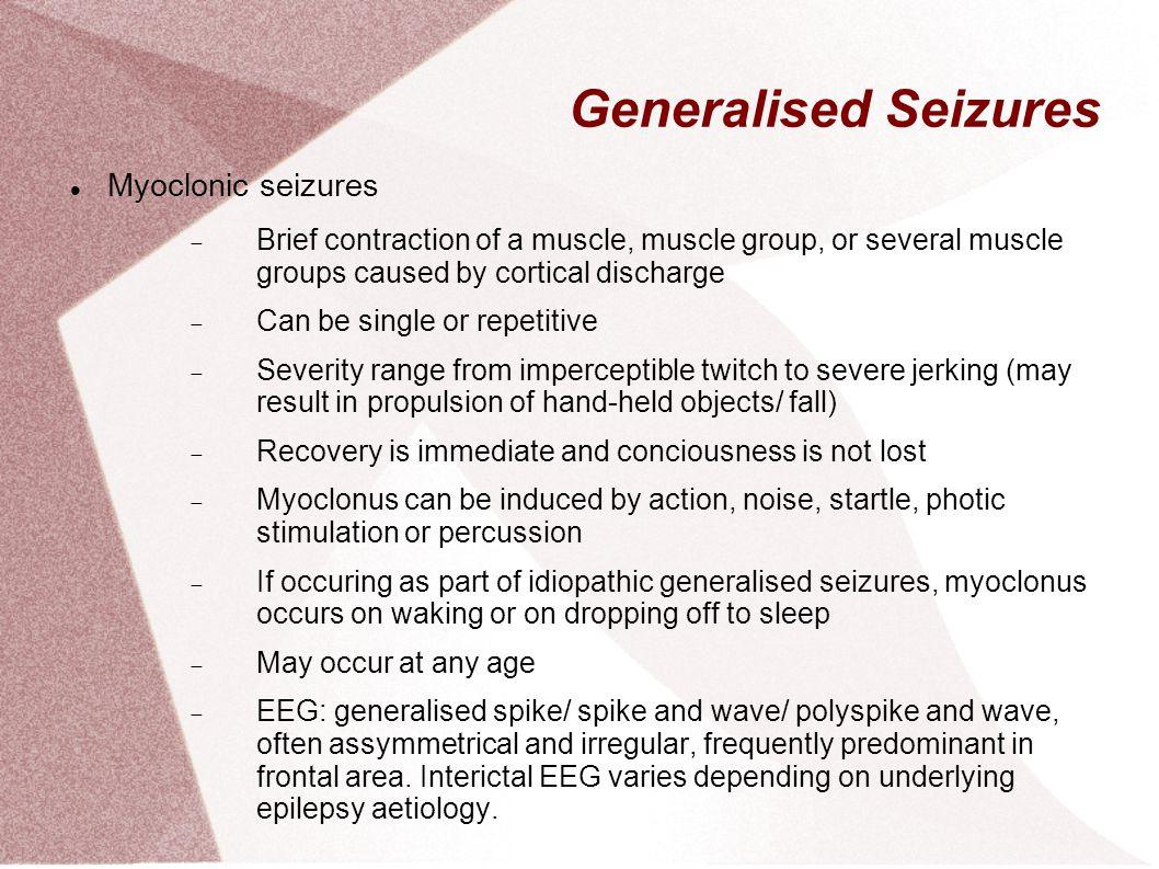 Generalised Seizures Myoclonic seizures