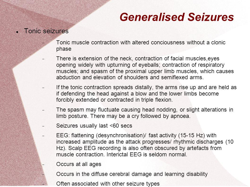 Generalised Seizures Tonic seizures