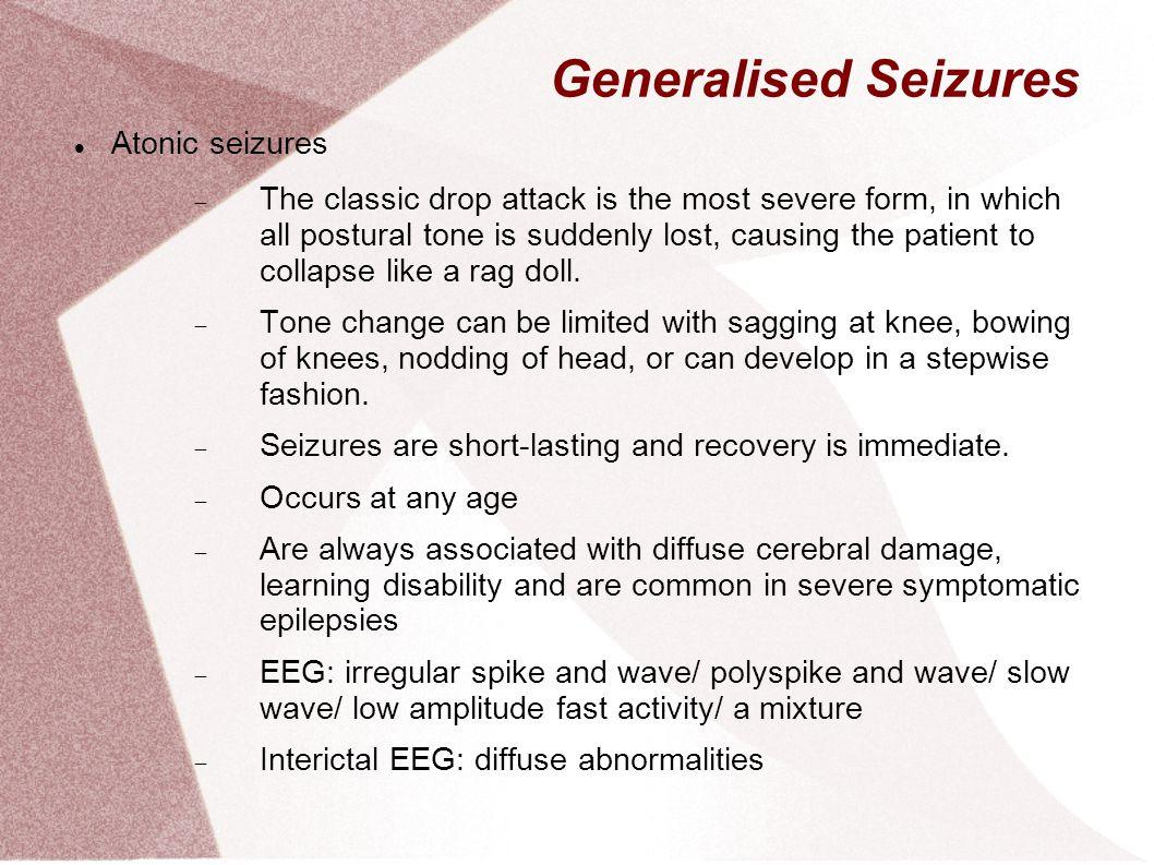 Generalised Seizures Atonic seizures