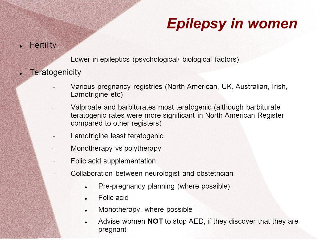 Epilepsy in women Fertility Teratogenicity
