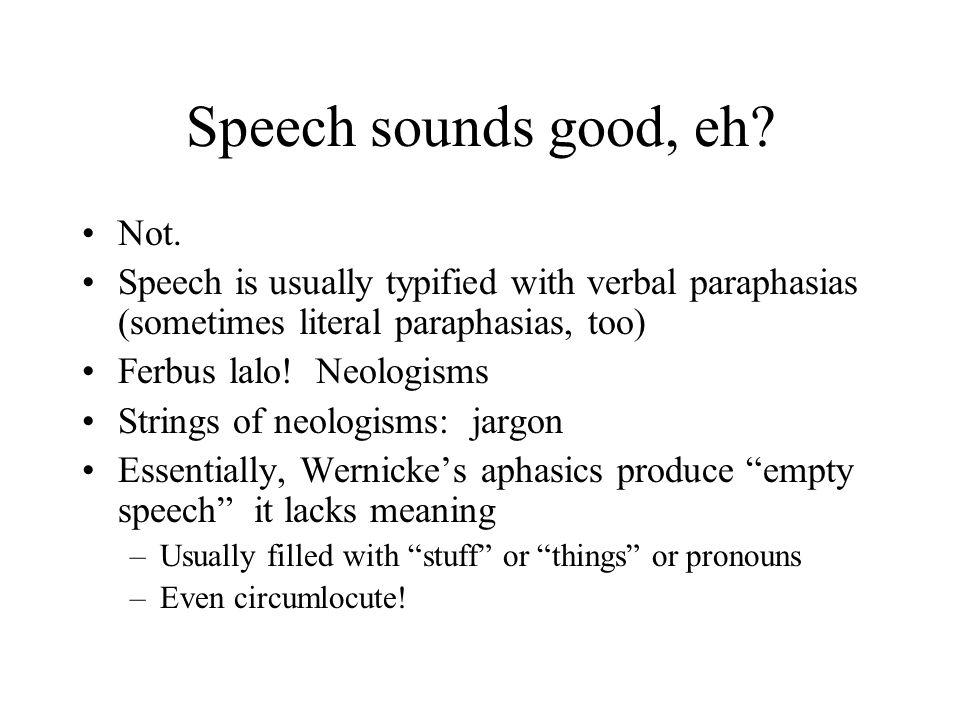 Speech sounds good, eh Not.